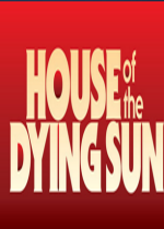 House of the Dying Sun垂死的太阳之家