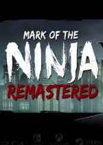忍者印记重制版(Mark of the Ninja: Remastered)