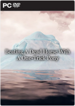 Beating A Dead Horse With A One Trick Pony 免安装破解版