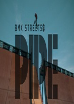 PIPE by BMX Streets中文版