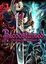 血污夜之仪式(Bloodstained: Ritual of the Night)中文试玩版