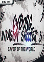 机器人入侵射手3世界救星(Cyborg Invasion Shooter 3 Savior Of The World)
