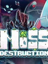 摩斯毁灭(Moss Destruction)